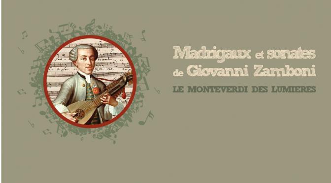 Madrigaux et sonates de Giovanni Zamboni – Présentation