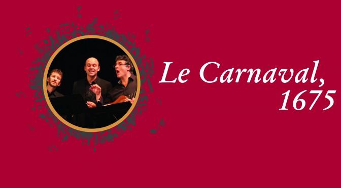 Le Carnaval, 1675 – Présentation